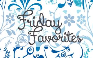 friday-favorites
